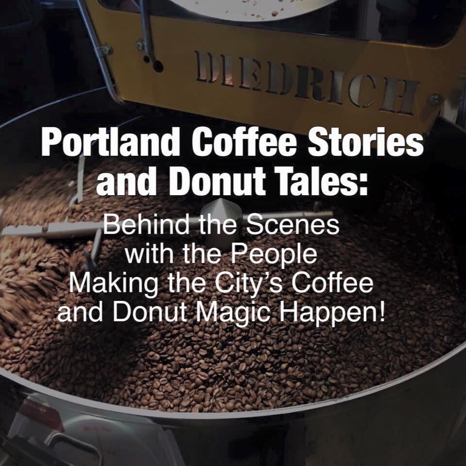 Portland Coffee Stories And Donut Tales